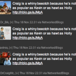 Craig is a whiny beeotch because he's not as popular as Kevin or as hawt as Holly
